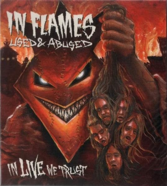 In Flames — Used & Abused — In Live We Trust (2005)