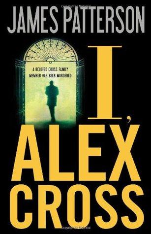Джеймс Паттерсон — Меня зовут Алекс Кросс (2009)