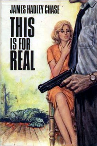 Джеймс Хэдли Чейз — Это серьезно (1965)