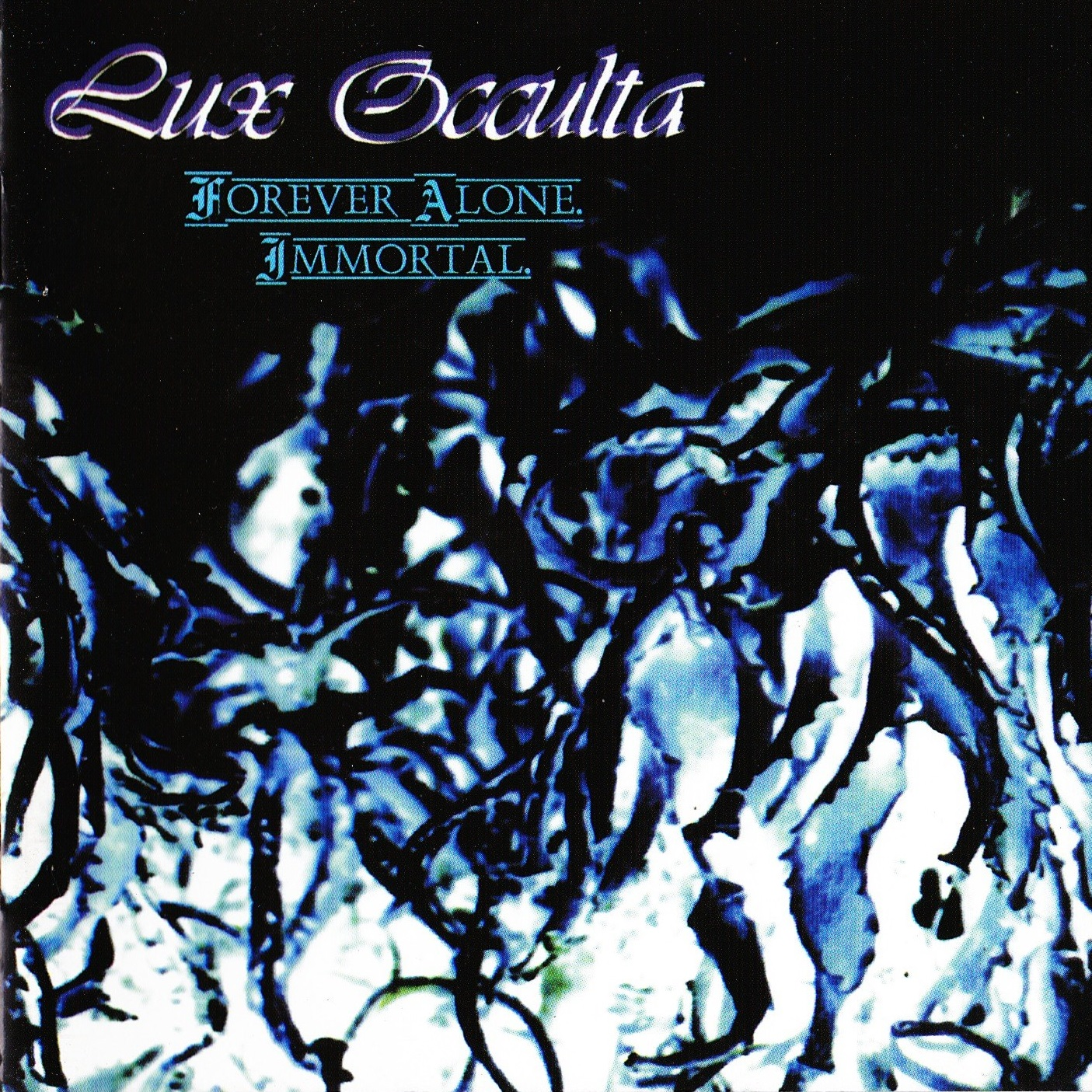 Lux Occulta — Forever Alone. Immortal (1996)