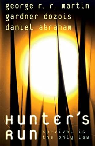 Гарднер Дозуа, Джордж Р.Р. Мартин, Дэниел Абрахам — Бегство охотника (2007)