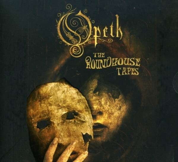 Opeth — The Roundhouse Tapes (2007)