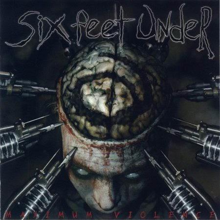 Six Feet Under — Maximum Violence (1999)
