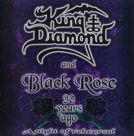 King Diamond & Black Rose — 20 Years Ago — A Night Of Rehearsal (2001)