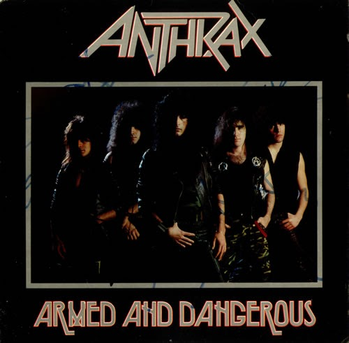 Anthrax — Armed And Dangerous EP (1985)