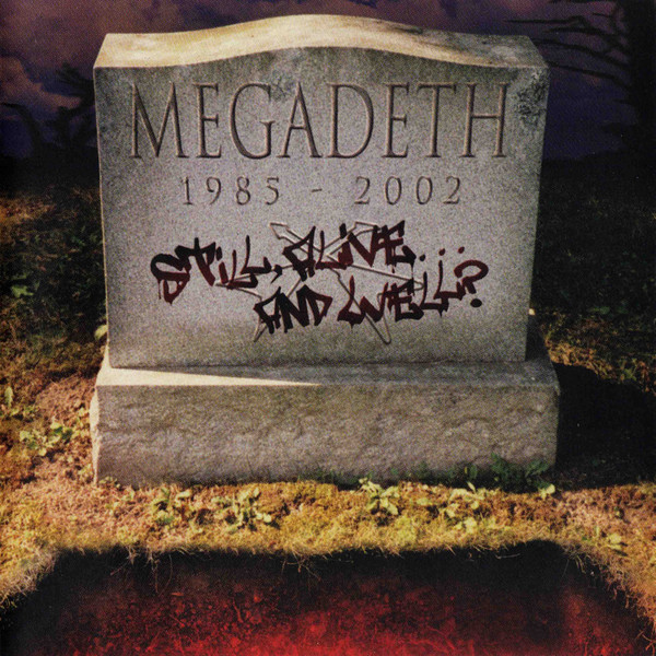 Megadeth — Still, Alive … And Well? (2002)