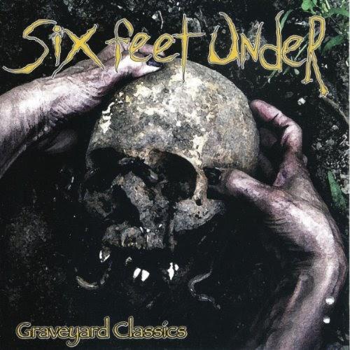 Six Feet Under — Graveyard Classics (2000)