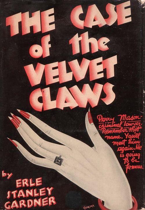 Эрл Стенли Гарднер — Дело о бархатных коготках (1933)