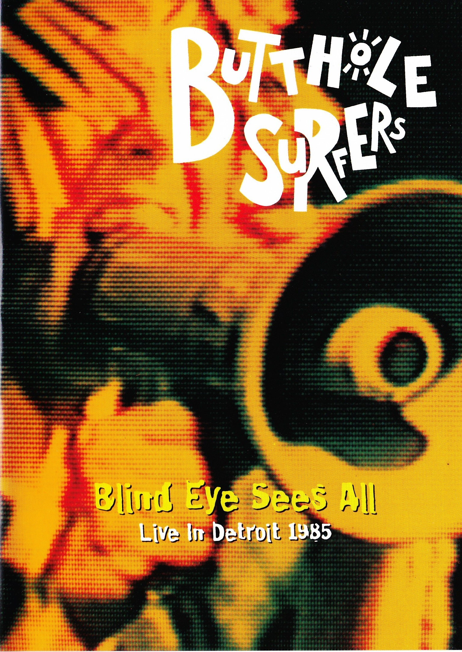 Butthole Surfers — Blind Eye Sees All (Live In Detroit 1985) (1985)