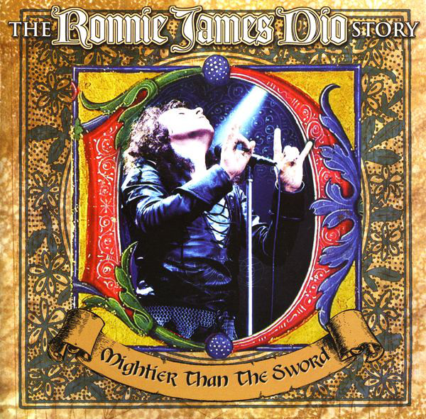 DIO — The Ronnie James Dio Story — Mightier Than the Sword (2011)