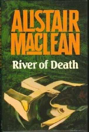 Алистер Маклин — Река Смерти (1981)