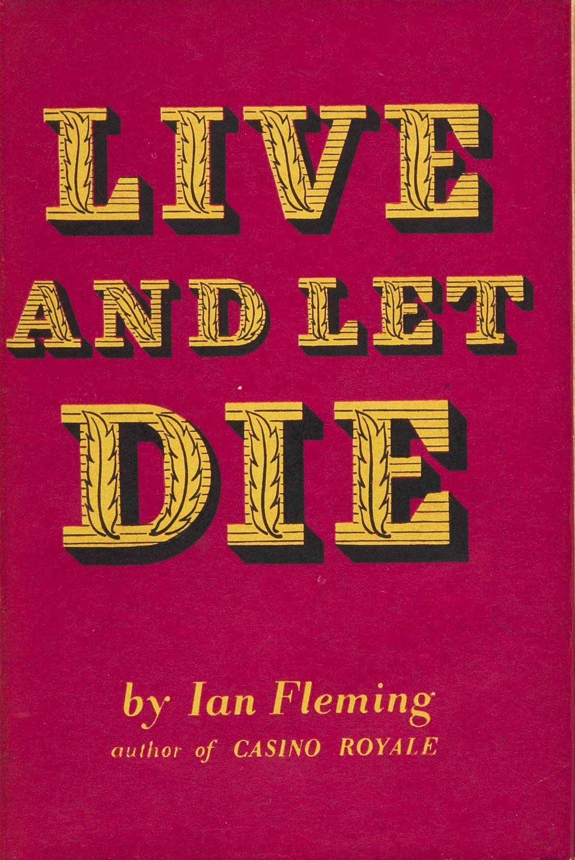 Ян Флеминг — Живи и дай умереть (1954)