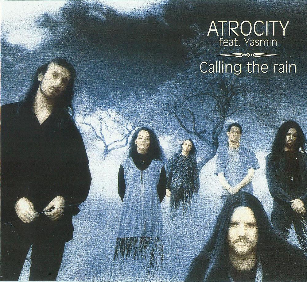 Atrocity  feat. Yasmin — Calling the Rain (1995)