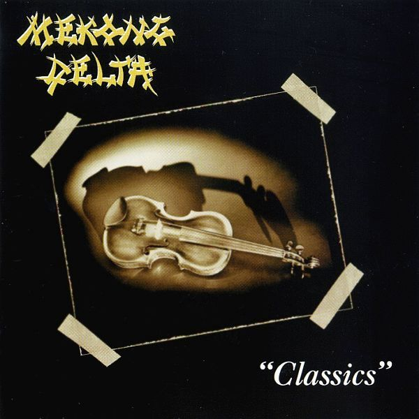 Mekong Delta — Classics (1993)