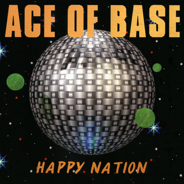 Ace Of Base — Happy Nation (1992)