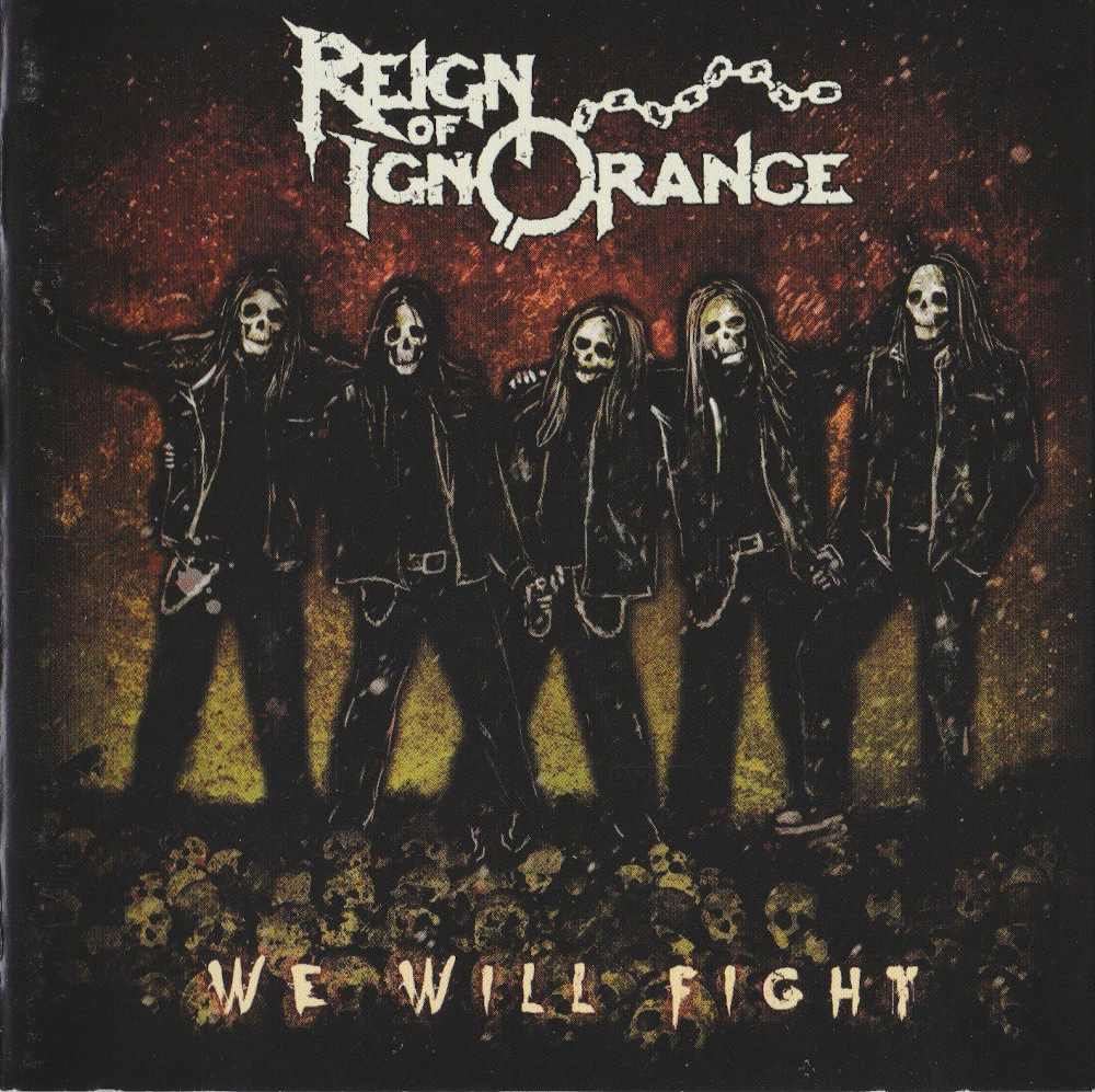 Reign Of Ignorance — We Will Fight (2015)