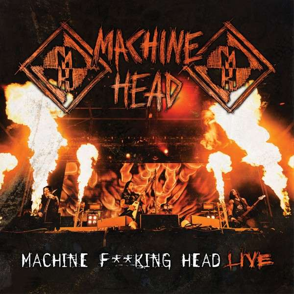 Machine Head — Machine Fucking Head Live (2012)