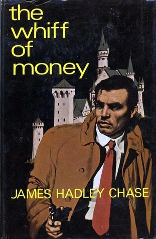 Джеймс Хэдли Чейз — Запах денег (1969)