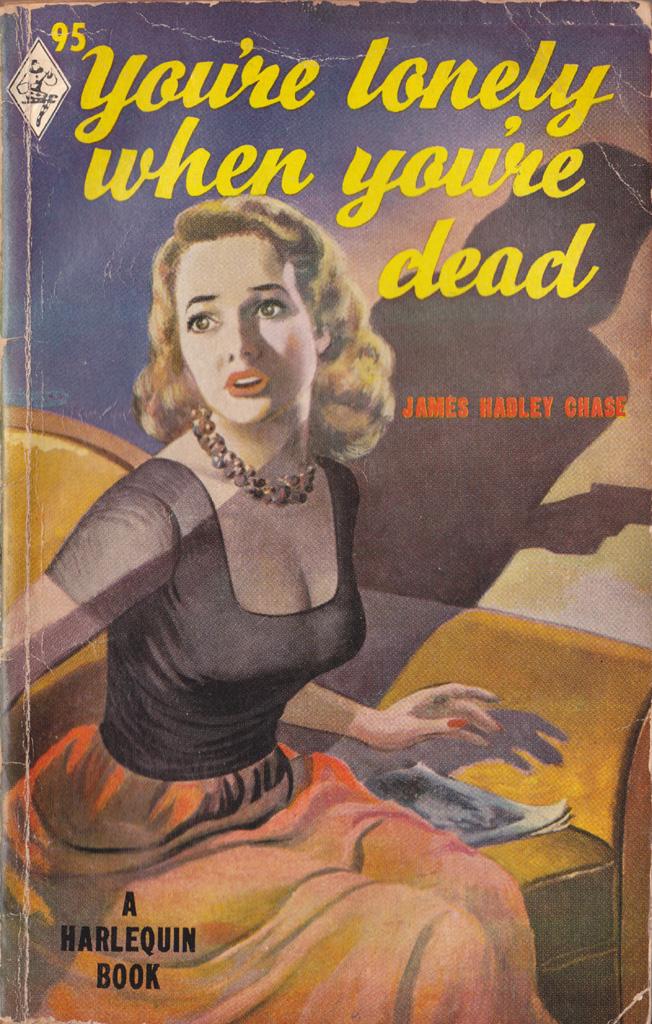 Джеймс Хэдли Чейз — Ты будешь одинок в своей могиле (1949)