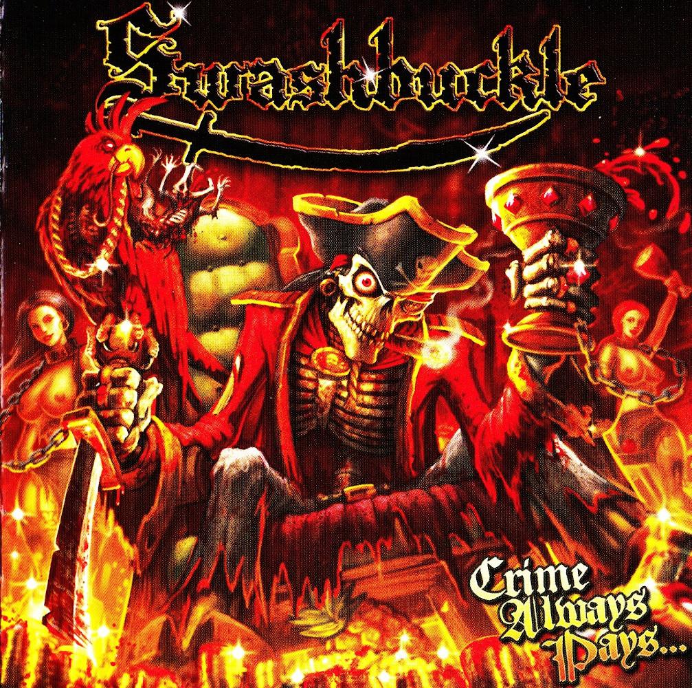 Swashbuckle — Crime Always Pays… (2010)