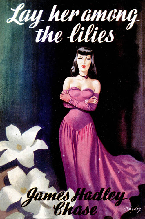 Джеймс Хэдли Чейз — Положите ее среди лилий (1950)