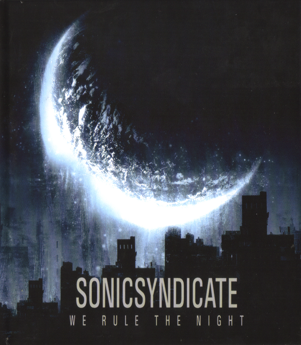 Sonic Syndicate — We Rule The Night (2010)