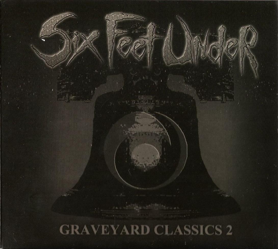 Six Feet Under — Graveyard Classics 2 (2004)